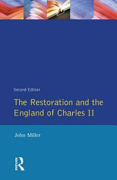 The Restoration and the England of Charles II: Edition 2