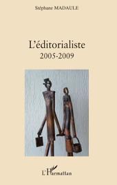 L'éditorialiste (2005-2009)