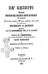 De' Gesuiti lezioni recitate nel Collegio detto di Francia in Parigi nel secondo semestre dell'anno scolastico 1842-1843 dai professori Michelet e Quinet