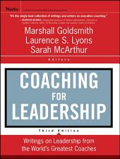 Coaching for Leadership: Writings on Leadership from the World's Greatest Coaches, Edition 3