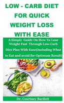 Low -Carb Diet For Quick Weight Loss With Ease