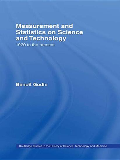 Measurement and Statistics on Science and Technology PDF