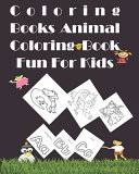 Coloring Books Animal Coloring Book Fun For Kids