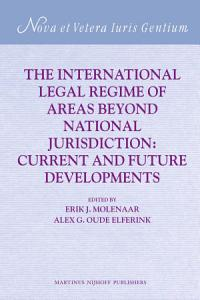 The International Legal Regime of Areas beyond National Jurisdiction PDF