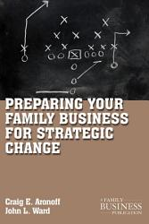 Preparing Your Family Business For Strategic Change Book PDF