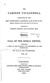 Fall of the Roman Empire: Comprising a View of the Invasion and Settlement of the Barbarians, Volume 2