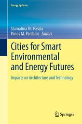 Cities for Smart Environmental and Energy Futures: Impacts on Architecture and Technology