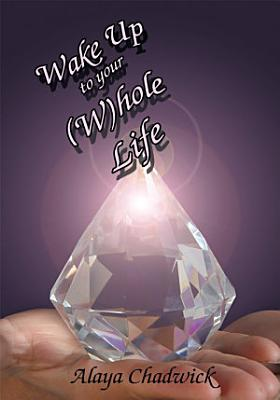 Wake up to Your  W Hole Life