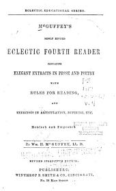 ... McGuffey's Newly Revised Eclectic Reader: Containing Selections in Prose and Poetry, with Rules for Reading; and Exercises in Articulation, Defining, Etc, Volume 4