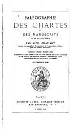 Paléographie des chartes et des manuscrits du XIe au XVIIe siècle