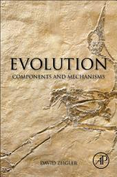 Evolution: Components and Mechanisms