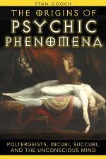 The Origins of Psychic Phenomena
