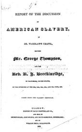 Report of the Discussion on American Slavery ...: Between Mr. George Thompson and the Rev. R.J. Breckinridge, ... June, 1836