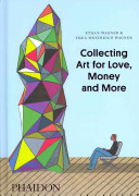 Collecting Art for Love  Money and More PDF