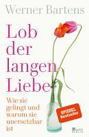Lob der langen Liebe PDF