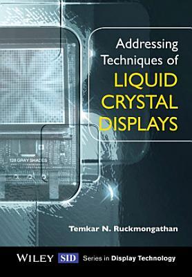 Addressing Techniques of Liquid Crystal Displays PDF