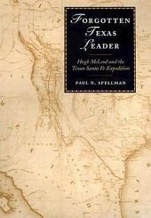 Forgotten Texas Leader: Hugh McLeod and the Texan Santa Fe Expedition