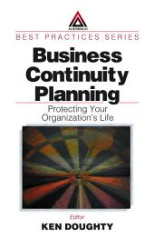 Business Continuity Planning: Protecting Your Organization's Life