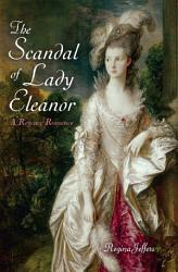 The Scandal Of Lady Eleanor Book PDF