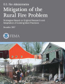 Mitigation of the Rural Fire Problem; Strategies Based on Original Research and Adaptation of Existing Best Practices