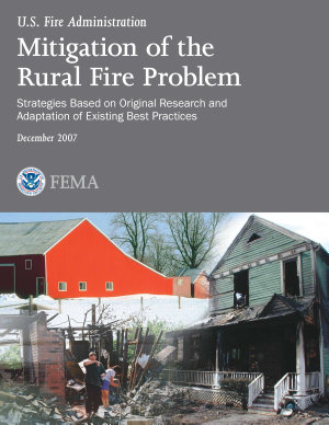 Mitigation of the Rural Fire Problem  Strategies Based on Original Research and Adaptation of Existing Best Practices