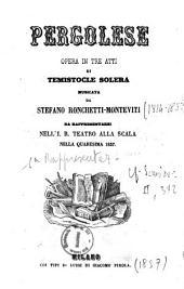 Pergolese opera in tre atti di Temistocle Solera