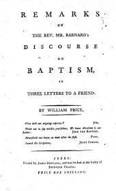 Remarks on the Rev. Mr. Barnard's discourse. On baptism, in three letters to a friend
