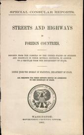 Streets and Highways in Foreign Countries: Reports from the Consuls of the United States on Streets and Highways in Their Several Districts in Answer to a Circular from the Department of State, Volume 3