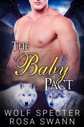 The Baby Pact (The Baby Pact Trilogy #1): Mpreg Alpha Beta Omega M/M/M Menage Shifter Gay Romance