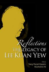 Reflections: The Legacy of Lee Kuan Yew
