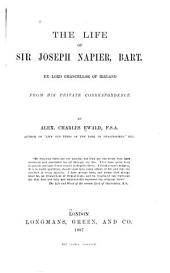 The Life of Sir Joseph Napier, Bart., Ex-Lord Chancellor of Ireland: From His Private Correspondence
