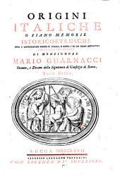 Origini Italiche o siano memorie Istorico-Etrusche sopra l'antichissimo regno d'Italia (etc.)