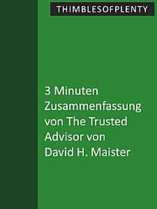 3 Minuten Zusammenfassung von The Trusted Advisor von David H  Maister PDF