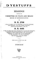 Dyestuffs: Hearings Before the Committee on Ways and Means, House of Representatives, on H.R. 2706 ... H.R. 6495 ... June 18-20 and July 14-18, 1919, Part 7