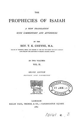 The prophecies of Isaiah  a new tr  with comm  and appendices by T K  Cheyne PDF