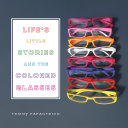 Life's Little Stories and The Colored Glasses
