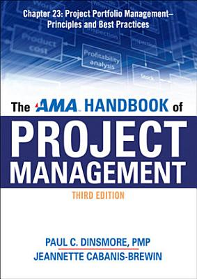 The AMA Handbook of Project Management Chapter 23  Project Portfolio Management   Principles and Best Practices