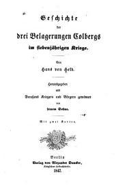 Geschichte der drei belagerungen Colbergs im siebenjährigen kriege