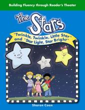 The Stars: Twinkle, Twinkle, Little Star and Star Light, Star Bright