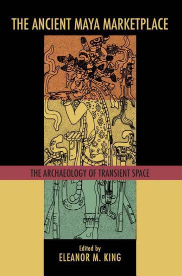 The Ancient Maya Marketplace PDF