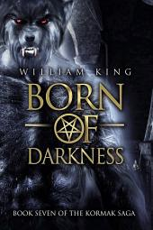 Born of Darkness: Book Seven of the Kormak Saga