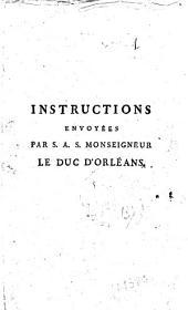 Instructions envoyées par S. A. S. Monseigneur le duc d'Orléans