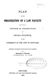 Plan for the Organization of a Law Faculty and for a System of Instruction in Legal Science, in the University of the City of New York