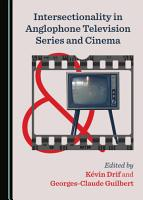 Intersectionality in Anglophone Television Series and Cinema PDF