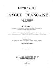 Dictionnaire de la lanque française contenant: ... la nomenclature ... la grammaire ... la signification des mots ... la partie historique ... l'étymologie ...