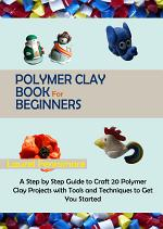 Polymer Clay Book for Beginners