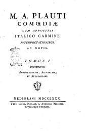 M. A. Plauti Comoediae cum appositis italico carmine interpretationibus ac notis. Tomus 1. [-7.]: Tomus 1. continens Amphitruonem, Asinariam, et Aululariam, Volume 1