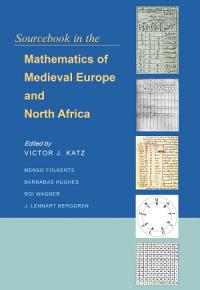 Sourcebook in the Mathematics of Medieval Europe and North Africa PDF