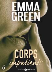 Corps impatients - 6