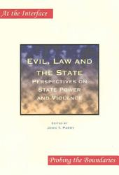 Evil, Law and the State: Perspectives on State Power and Violence
